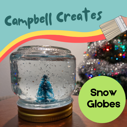 Campbell Creates Snow globes